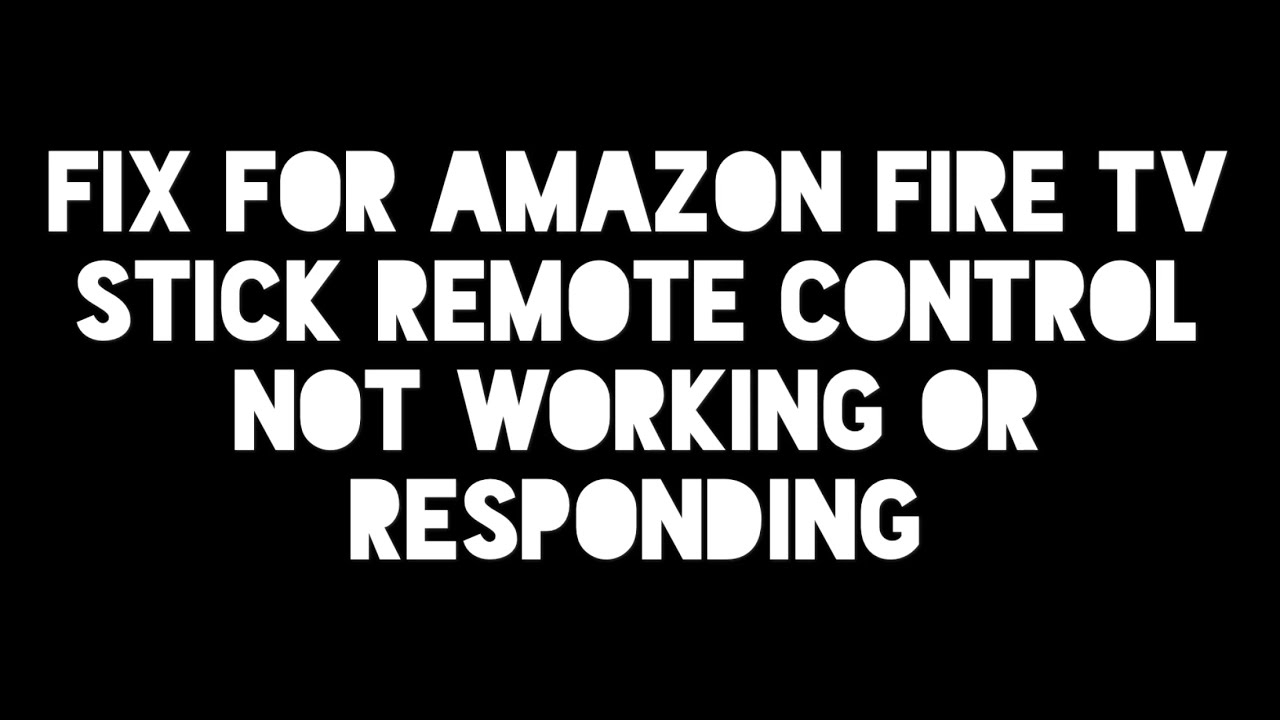 Firestick Remote Not Working