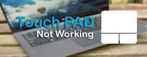 Touchpad Not Working Issue