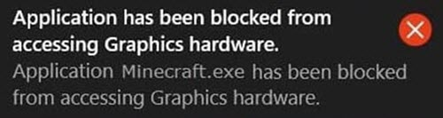 The application has been blocked from accessing graphics hardware