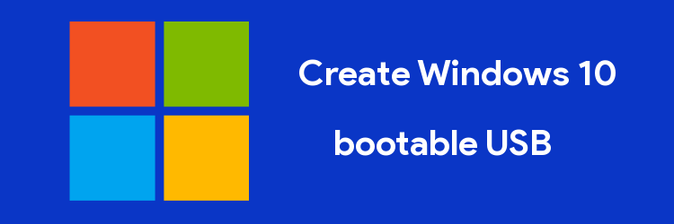 create windows 10 bootable usb from iso