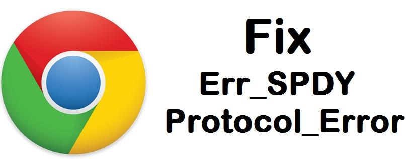 fix Err_Spdy_Protocol_Error