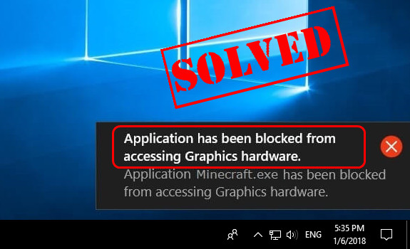 The Application Has Been Blocked from Accessing Graphics Hardware Error
